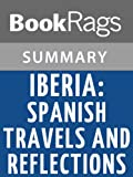 Summary & Study Guide Iberia: Spanish Travels and Reflections by James A. Michener