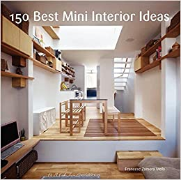 150 Best Mini Interior Ideas Francesc Zamora 9780062352019