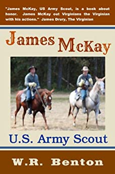 James McKay, U.S. Army Scout by [Benton, W.R.]