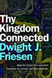Thy Kingdom Connected, Dwight J. Friesen, 0801071631