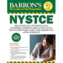 Barron's NYSTCE, 4th ed.: EAS/ALST/CSTs/edTPA: Revised