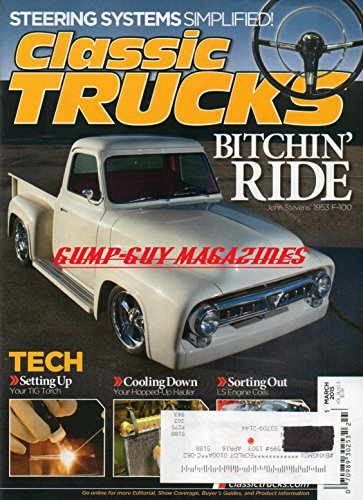 Classic Trucks Magazine March 2015 STEERING SYSTEMS SIMPLIFIED Your Hopped-Up Hauler DRIVEN: '69 CHEVY FLEETSIDE C20 CUSTOM CAMPER A Sanitary '53 Ford F-100 SETTING UP YOUR TIG TORCH LS Engine Coils