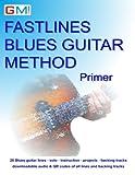 Fastlines Blues Guitar Primer: Learn to solo for blues guitar with Fastlines, the combined book and audio tutor.: Volume 4 (Fastlines Guitar Tutors)