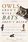 Owls Aren't Wise and Bats Aren't Blind, Warner Shedd, 0609807978