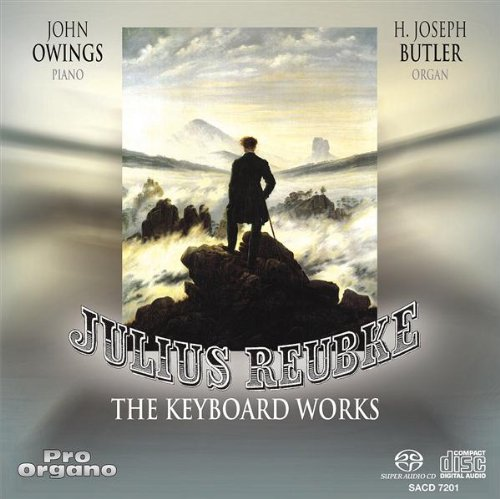 Julius Reubke: The Keyboard Works [Hybrid SACD] - H-pipe Pro Chamber
