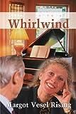 Whirlwind, Margot Rising, 0595206778