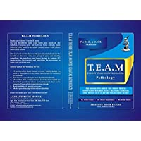T.E.A.M Theory Exam Answer Manual Pathology, (For M.D. & D.N.B. Students ) 1st Ed.2018