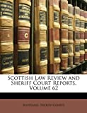 Scottish Law Review and Sheriff Court Reports, Scotland. Sheriff Courts, 1147396035
