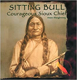 Sitting Bull: Courageous Sioux Chief (Famous Native