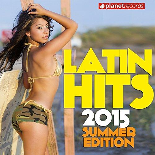 Latin Hits 2015 Summer Edition...