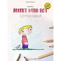 Egbert wird rot/Egbert rubescit: Kinderbuch/Malbuch Deutsch-Latein (bilingual/zweisprachig)