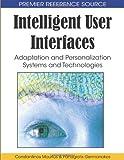 Intelligent User Interfaces, Constantinos Mourlas and Panagiotis Germanakos, 1605660329