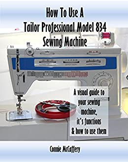 tailor professional sewing machine model 834 manual