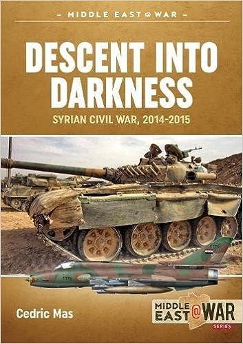 Epub Gratis Descent Into Darkness: Syrian Civil War, 2014-2015