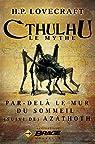 Cthulhu, Le Mythe : Par-delà le mur du sommeil - Azathoth par Lovecraft