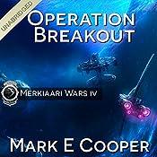 Operation Breakout: Merkiaari Wars, Volume 4 | Mark E. Cooper