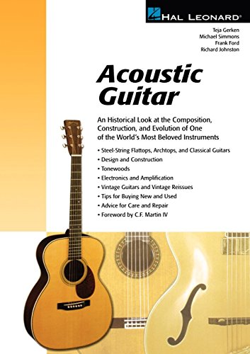 Acoustic Guitar (Guitar): The Composition, Construction, and Evolution of One of World's Most Beloved Instruments (Guitar Reference)