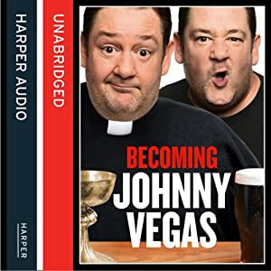 Becoming Johnny Vegas Audiobook