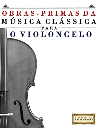 Obras primas da m sica cl ssica para o violoncelo pe as for Casa discografica musica classica