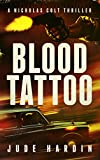 Blood Tattoo: An American P.I. Novel (A Nicholas Colt Thriller)