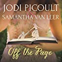 Off the Page Audiobook by Jodi Picoult, Samantha Van Leer Narrated by Penelope Rawlins, Raj Ghatak, Thomas Judd