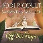 Off the Page | Jodi Picoult,Samantha Van Leer