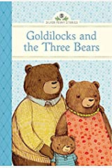 Goldilocks and the Three Bears (Silver Penny Stories) Hardcover