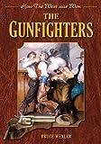 The Gunfighters, Bruce Wexler, 161608409X