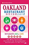 Oakland Restaurant Guide 2018: Best Rated Restaurants in Oakland, California - 500 Restaurants, Bars and Cafés recommended for Visitors, 2018