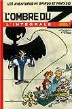Les Aventures de Spirou et Fantasio : L'ombre du Z : L'intégrale
