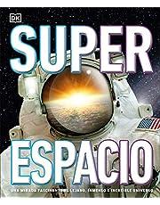 Superespacio: Una mirada fascinante el lejano, inmenso e increible universo (Spanish Edition)