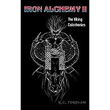 Iron Alchemy of the Gods II: The Viking Calisthenics