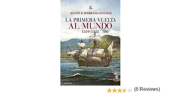 Primera vuelta al mundo,La 1519-1522 Clío crónicas de la historia ...