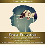 Power Protection from Narcissists Guided Self-Hypnosis: Release, Cleanse & Shield Your Energy from Narcissistic Abuse & Manipulation with Bonus Affirmations