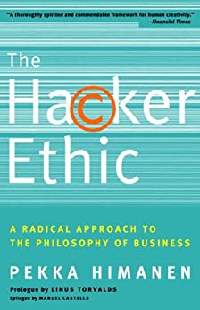 The Hacker Ethic: A Radical Approach to the Philosophy of Business by [Himanen, Pekka]