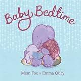 Baby Bedtime, Mem Fox, 1481420976