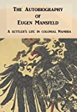 Autobiography of Eugen Mansfeld: A German Settler's Life in Colonial Namibia