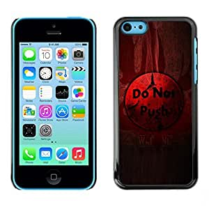 GagaDesign Phone Accessories: Hard Case Cover for Apple iPhone 5C - Do Not Push Button