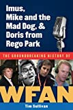 img - for Imus, Mike and the Mad Dog, & Doris from Rego Park: The Groundbreaking History of WFAN book / textbook / text book