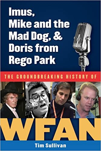 Imus /& Doris from Rego Park The Groundbreaking History of WFAN Mike and the Mad Dog