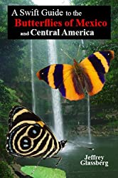 A Swift Guide to the Butterflies of Mexico and Central America (Swift Guide)