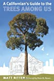 Californian's Guide to the Trees among Us, A