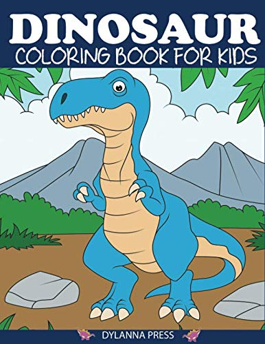 Dinosaur Coloring Book for Kids: Fantastic Dinosaur Coloring Book for Boys, Girls, Toddlers, Preschoolers, Kids 3-8, 6-8 (Dinosaur -