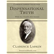 Dispensational Truth [Illustrated]