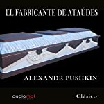 El fabricante de ataúdes [The Coffin Maker] | Alexandr Pushkin
