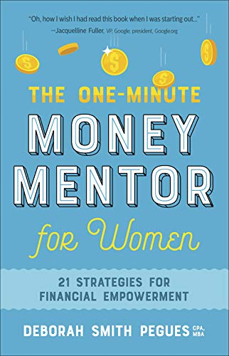 The One-Minute Money Mentor for Women: 21 Strategies for Financial Empowerment (One For The Money)
