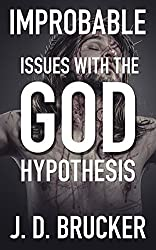 Improbable: Issues with the God Hypothesis