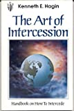 The Art of Intercession, Kenneth E. Hagin, 0892765119
