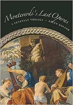 Monteverdi 39:s Last Operas: A Venetian Trilogy