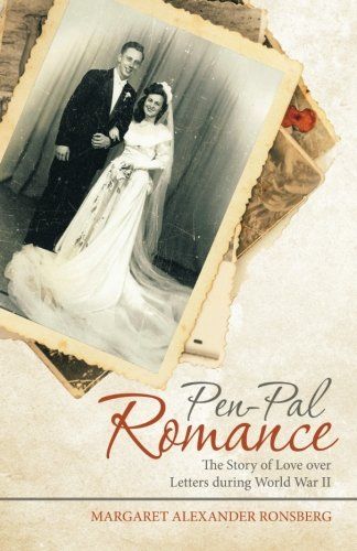 Pen-Pal Romance: The Story of Love over Letters during World War II